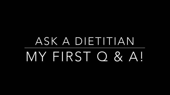 Ask a Dietitian.. My First Q&A!